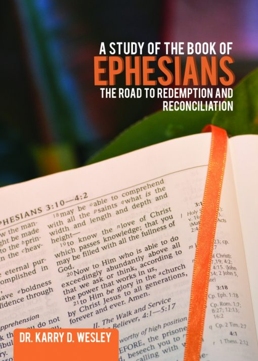 A Study of the Book of Ephesians: The Road to Redemption and Reconciliation