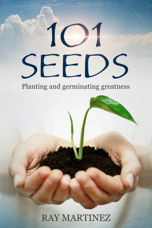 101 Seeds: Planting and Germinating Greatness