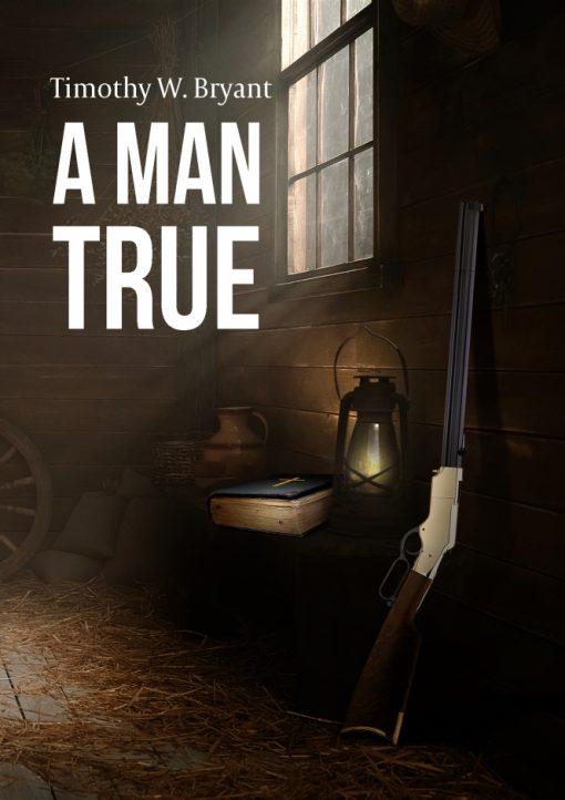 A Man True