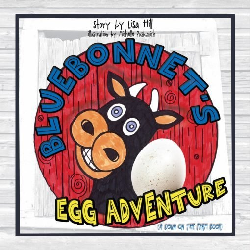 Bluebonnet's Egg Adventure: A Down on the Farm Book
