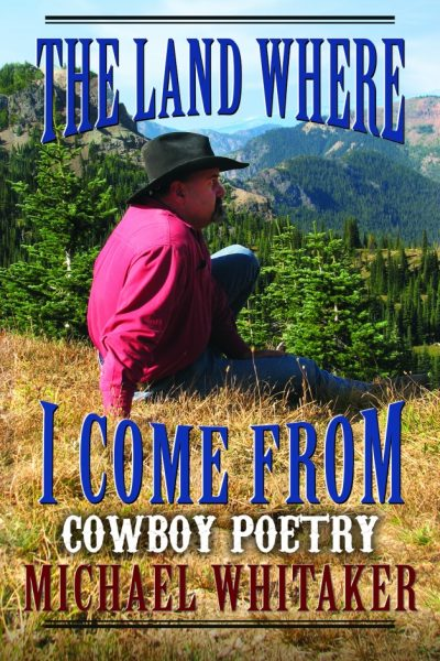 Cowboy Poetry, The Land Where I Come From