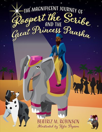 Book cover for The Magnificent Journey of Roopert the Scribe and the Great Princess Paasha