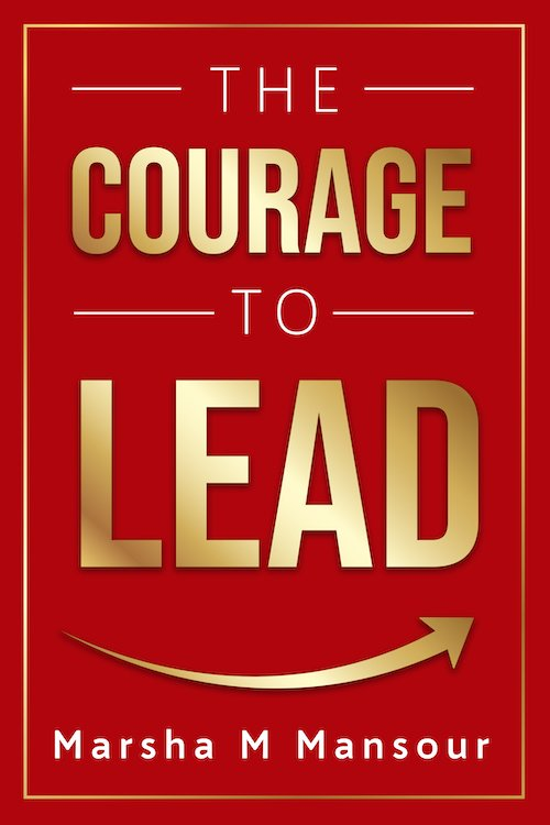 Book Cover of Courage to Lead by Marsha M Mansour